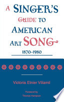A Singer s Guide to the American Art Song  1870 1980