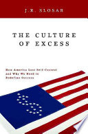 The Culture of Excess