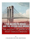 The Brooklyn Bridge and the Golden Gate Bridge
