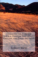 Conquer the Foreign Service Officer Test  Fsot  English and Essay Sections
