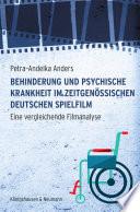 Behinderung und psychische Krankheit im zeitgen  ssischen deutschen Spielfilm