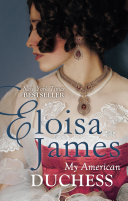 My American Duchess : with a sparkling new historical romance, perfect for...