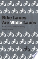 Bike Lanes Are White Lanes