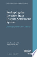 Reshaping the Investor State Dispute Settlement System