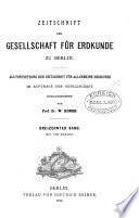 ZEITSCHRIFT DER GESELLSCHAFT FUR ERDKUNDE ZU BERLIN. DREIZEHNTER BAND. 1878.