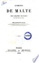 L'Ordre de Malte, ses grands maîtres et ses chevaliers par M. de Saint-Allais
