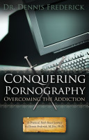 Conquering Pornography Overcoming The Addiction