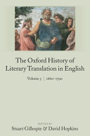 The Oxford History of Literary Translation in English: 1660-1790
