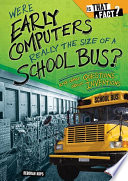 Were Early Computers Really the Size of a School Bus