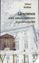 La science entre valeurs modernes et postmodernit