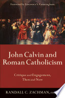John Calvin and Roman Catholicism