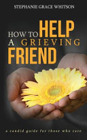 How to Help a Grieving Friend