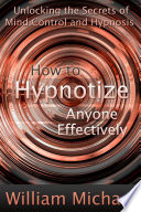 How to Hypnotize Anyone Effectively