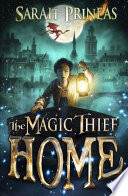 The Magic Thief  Home : been made magister of the city...