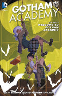 Gotham Academy Vol. 1: Welcome to Gotham Academy by Becky Cloonan
