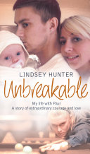 Unbreakable  My life with Paul     a story of extraordinary courage and love