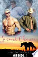 Second Chance  First Time Gay Romance