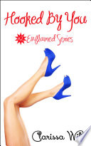 Hooked By You  Erotic Romance     2 Enflamed Series