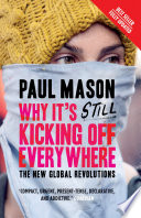 Why It s Still Kicking Off Everywhere  The New Global Revolutions