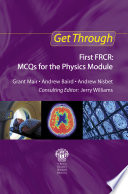 Get Through First FRCR  MCQs for the Physics Module
