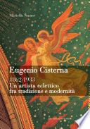 Eugenio Cisterna  Un artista eclettico fra tradizione e modernit   1862 1933
