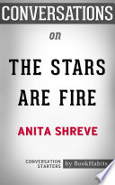 Summary of The Stars Are Fire by Anita Shreve   Conversation Starters