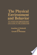 The Physical Environment and Behavior