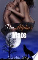 The Alpha s Mate  Werewolf Shapeshifter Erotica