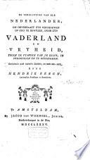 De verpligting van elke Nederlander, om onverzaagt zyn vertrouwen op God te bewyzen, door zyn vaderland en vryheid, tegen de vyanden van de zelve, te verdedigen en te beschermen