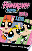 The Powerpuff Girls Mad Libs