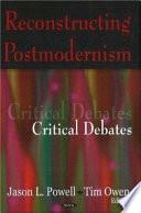 Reconstructing Postmodernism