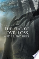 The Fear Of Love Loss And Friendships