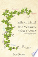 Silent Child to a Woman with a Voice