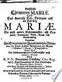 Geistliche Ehrnporten Mariae, das ist fast sinnreiche Lob-Predigten auff alle Fest-Tag Mariae (etc.)