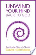 Unwind Your Mind   Back to God