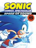 Sonic Comics Spectacular: Speed Of Sound : hand-picked, favorite stories from the...