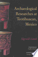 Archaeological Researches At Teotihuacan Mexico