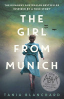The Girl From Munich : inspired by a true story. germany, 1943. the...