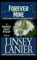 Forever Mine  Book III  a Miranda s Rights Mystery