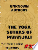 The Yoga Sutras Of Patanjali   The Book Of The Spiritual Man  Annotated Edition