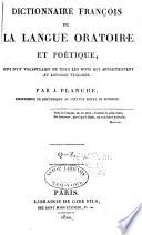 Dictionaire fran  ois de la langue oratoire et po  tique  suivi d un vocabulaire de tour les mots qui appartiennent au langage vulgaire