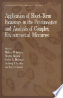 Application Of Short Term Bioassays In The Fractionation And Analysis Of Complex Environmental Mixtures book