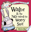 Walter and the No Need to Worry Suit  The Wonderful World of Walter and Winnie