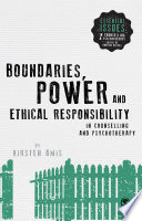 Boundaries Power And Ethical Responsibility In Counselling And Psychotherapy