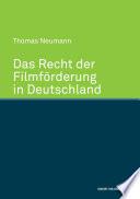 Das Recht der Filmf  rderung in Deutschland