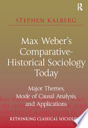 Max Weber s Comparative Historical Sociology Today