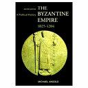 The Byzantine Empire, 1025-1204