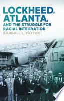 Lockheed Atlanta And The Struggle For Racial Integration