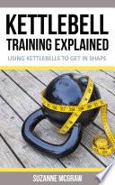Kettlebell Training Explained