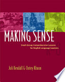 Making Sense Small-group Comprehension Lessons for English Language Learners